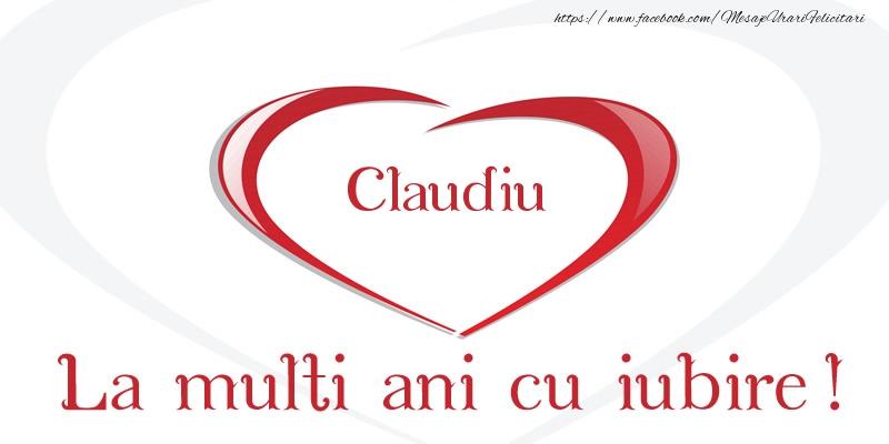 Felicitari de la multi ani | Claudiu La multi ani cu iubire!