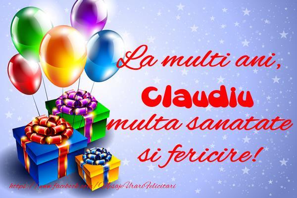 Felicitari de la multi ani   La multi ani, Claudiu multa sanatate si fericire!
