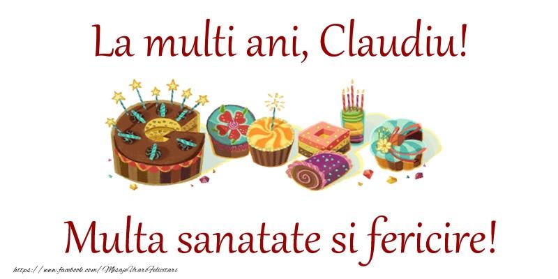 Felicitari de la multi ani | La multi ani, Claudiu! Multa sanatate si fericire!