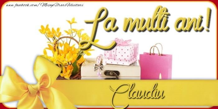 Felicitari de la multi ani   La multi ani, Claudiu