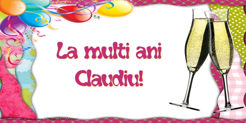 Felicitari de la multi ani | La multi ani, Claudiu!