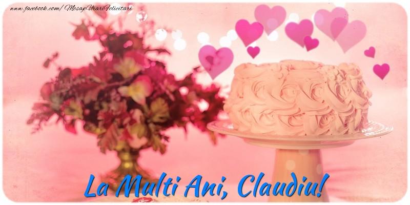 Felicitari de la multi ani   La multi ani, Claudiu!