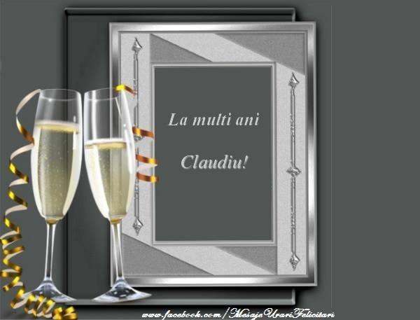 Felicitari de la multi ani   La multi ani Claudiu