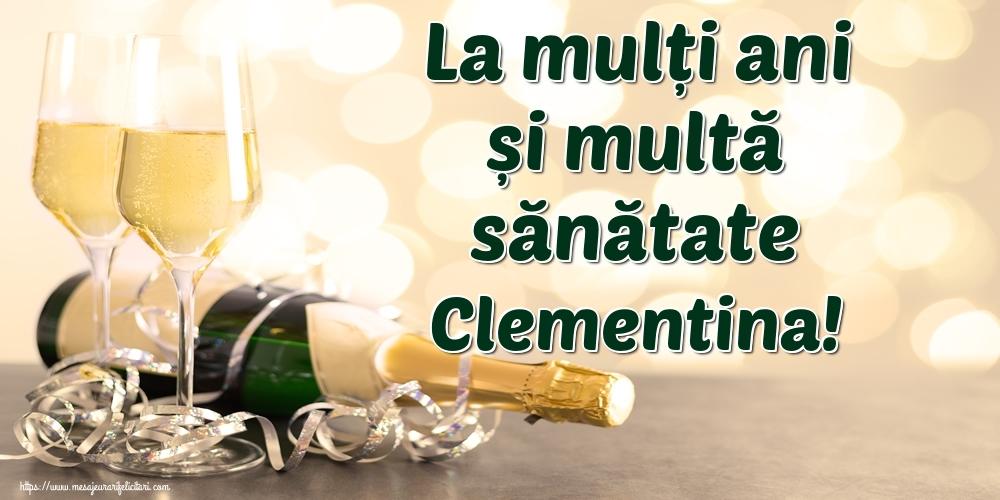 Felicitari de la multi ani   La mulți ani și multă sănătate Clementina!