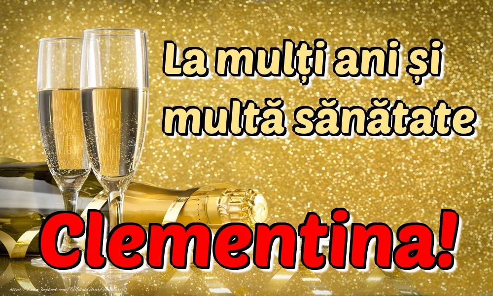 Felicitari de la multi ani   La mulți ani multă sănătate Clementina!