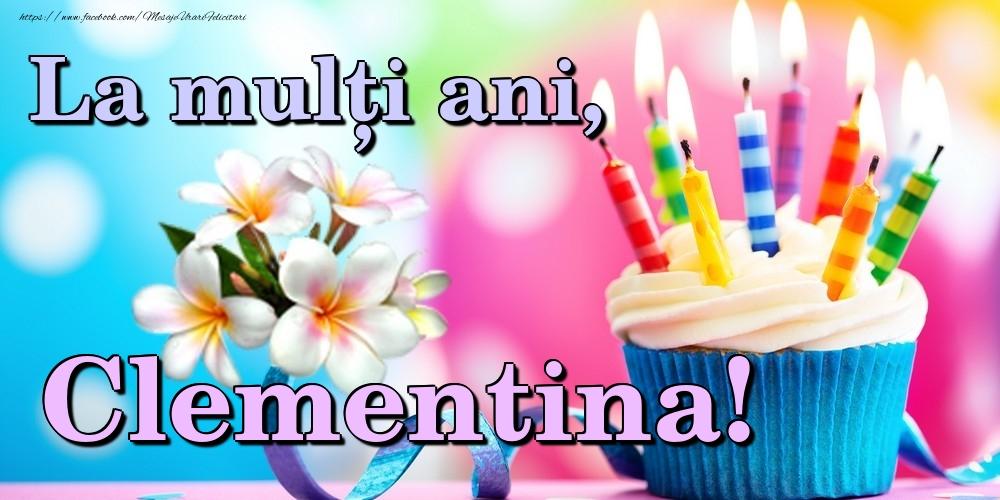 Felicitari de la multi ani   La mulți ani, Clementina!