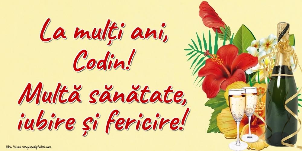 Felicitari de la multi ani   La mulți ani, Codin! Multă sănătate, iubire și fericire!