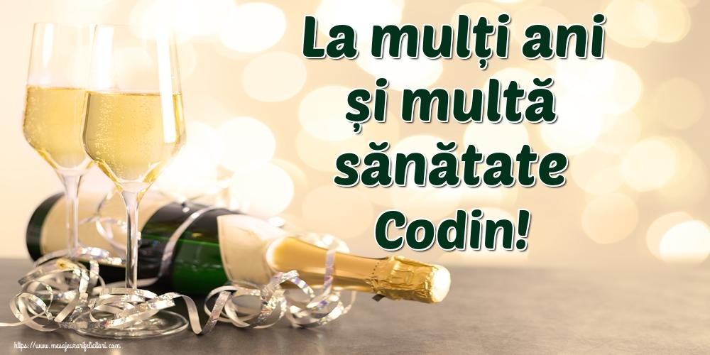 Felicitari de la multi ani   La mulți ani și multă sănătate Codin!