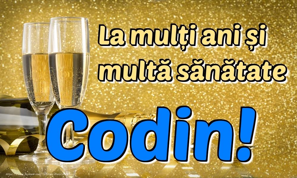 Felicitari de la multi ani   La mulți ani multă sănătate Codin!