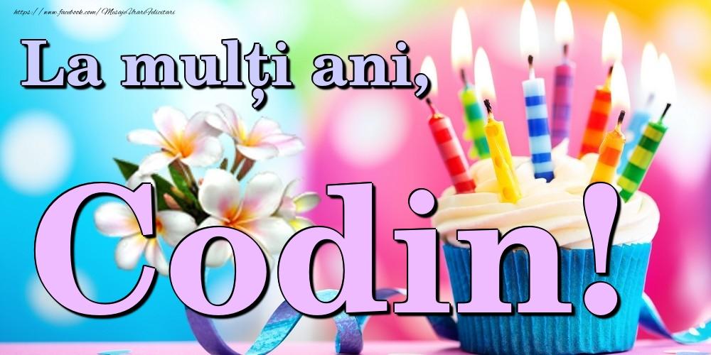 Felicitari de la multi ani   La mulți ani, Codin!