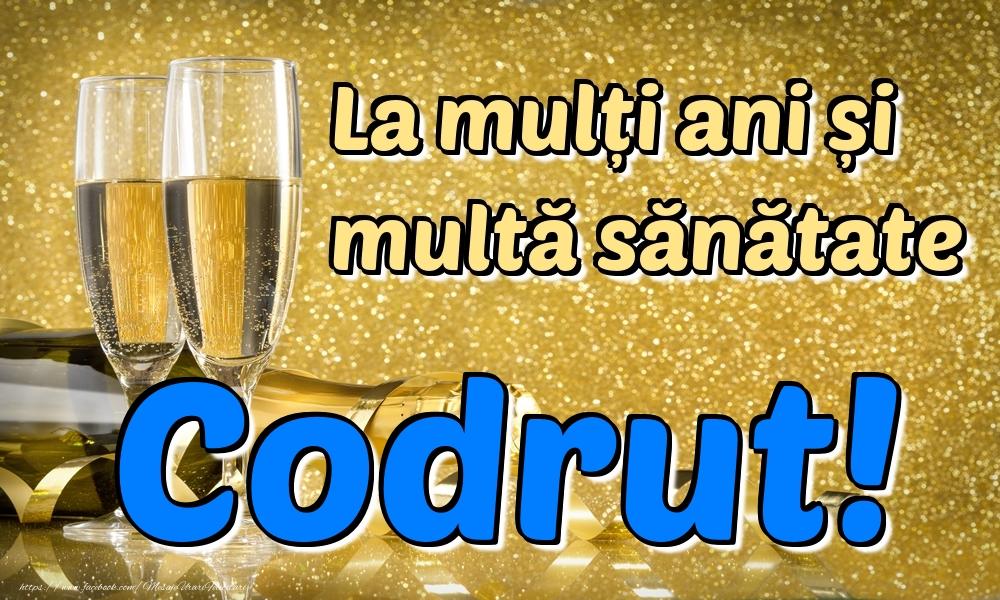Felicitari de la multi ani | La mulți ani multă sănătate Codrut!