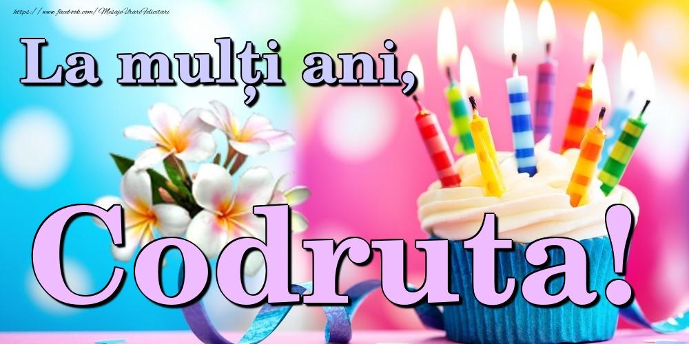 Felicitari de la multi ani | La mulți ani, Codruta!
