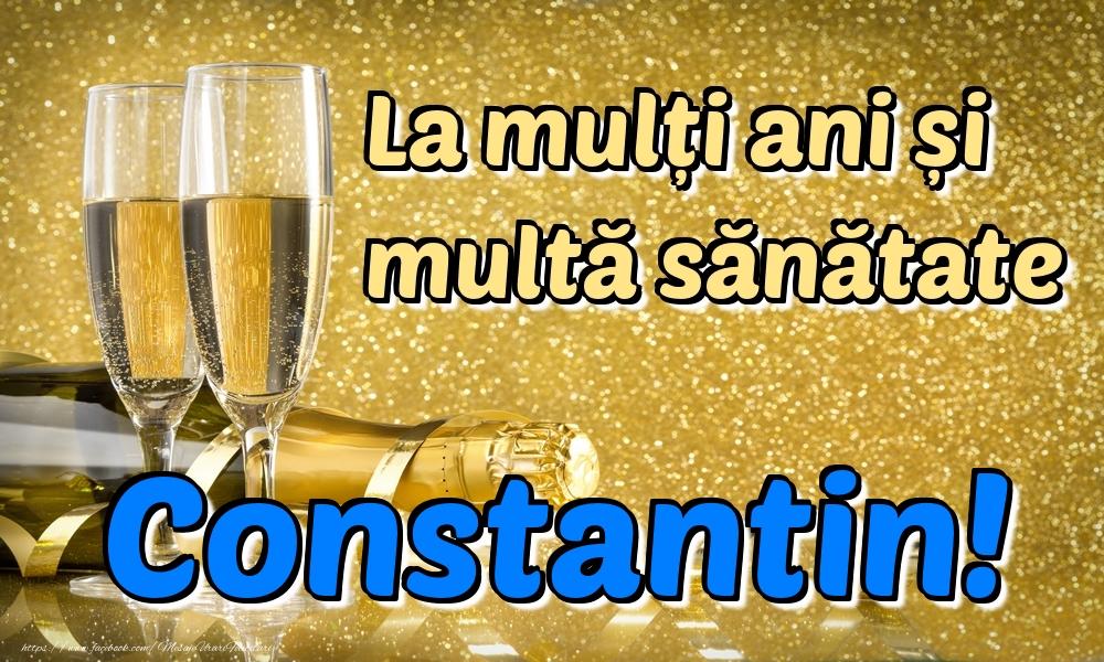 Felicitari de la multi ani | La mulți ani multă sănătate Constantin!