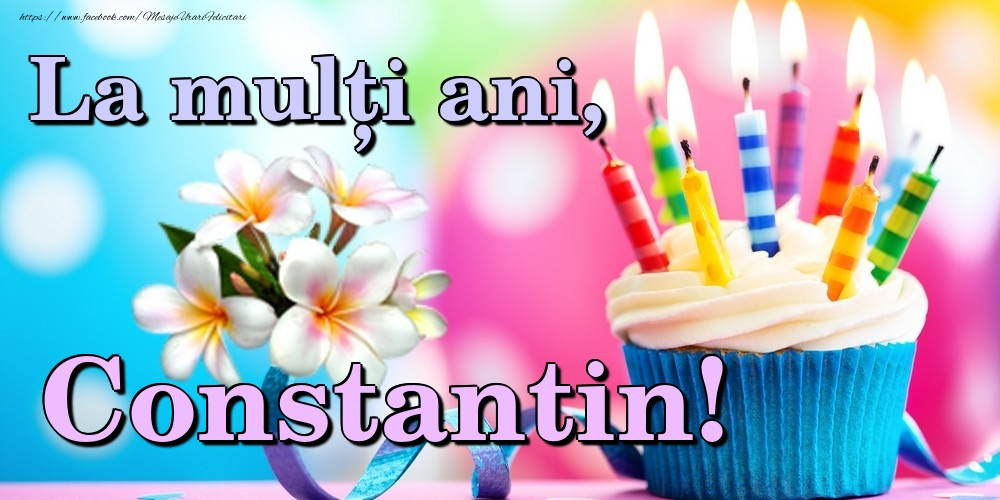 Felicitari de la multi ani | La mulți ani, Constantin!