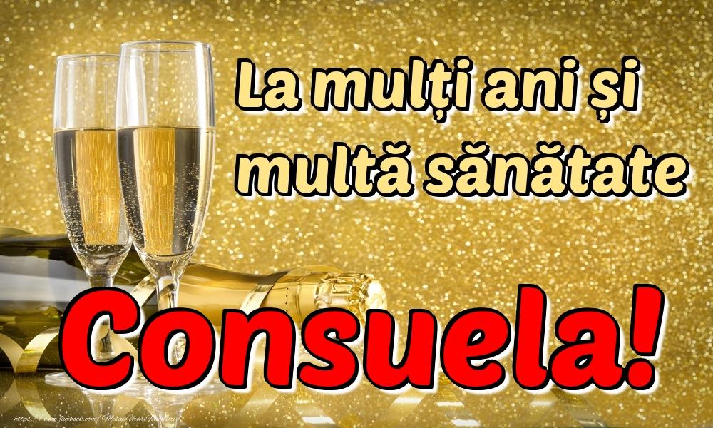 Felicitari de la multi ani | La mulți ani multă sănătate Consuela!