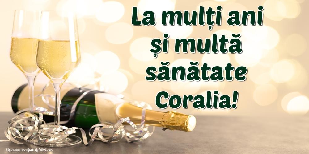 Felicitari de la multi ani   La mulți ani și multă sănătate Coralia!