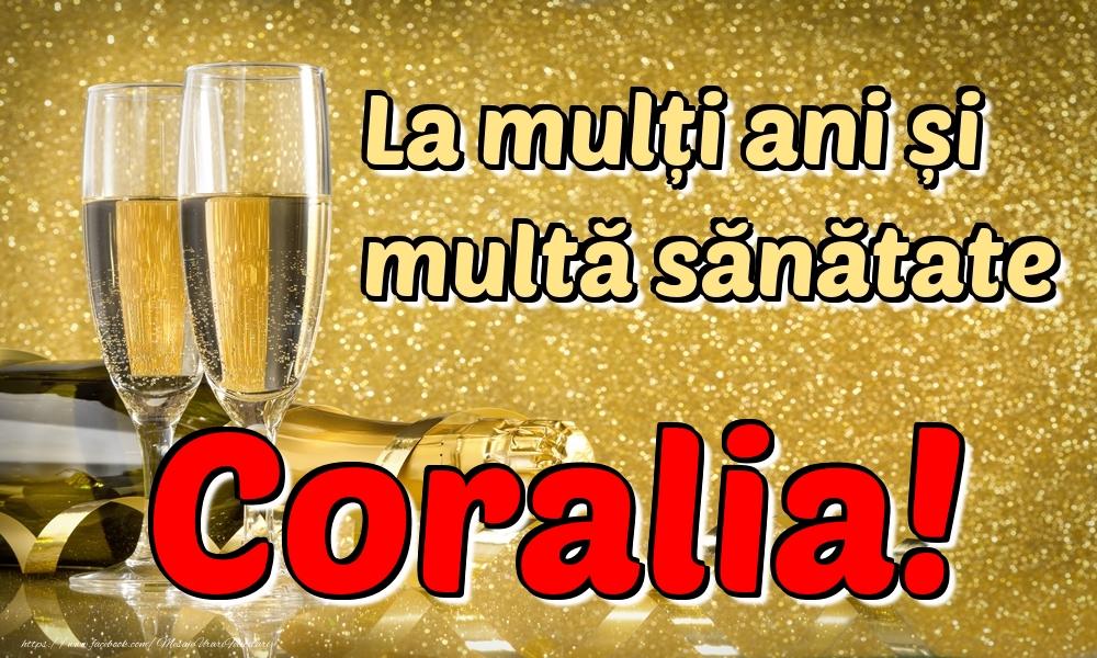 Felicitari de la multi ani   La mulți ani multă sănătate Coralia!