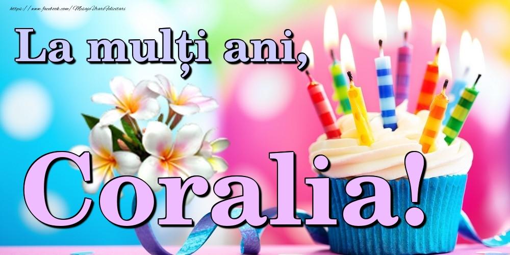 Felicitari de la multi ani   La mulți ani, Coralia!