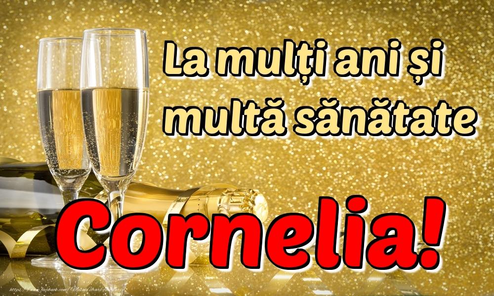 Felicitari de la multi ani | La mulți ani multă sănătate Cornelia!