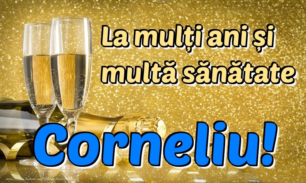 Felicitari de la multi ani | La mulți ani multă sănătate Corneliu!