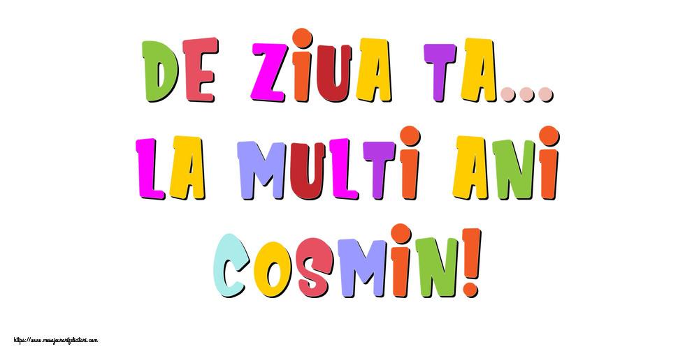 Felicitari de la multi ani | De ziua ta... La multi ani, Cosmin!