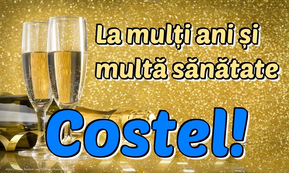 Felicitari de la multi ani | La mulți ani multă sănătate Costel!