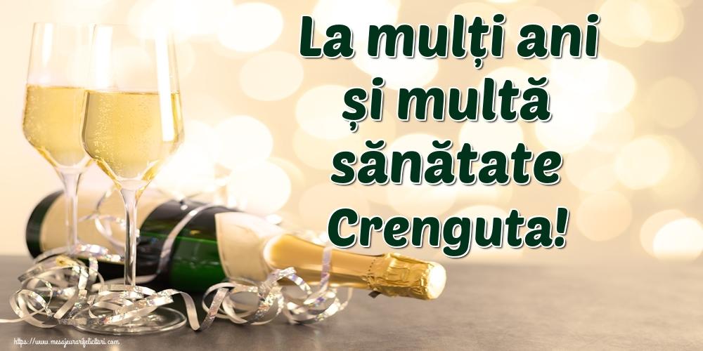 Felicitari de la multi ani   La mulți ani și multă sănătate Crenguta!