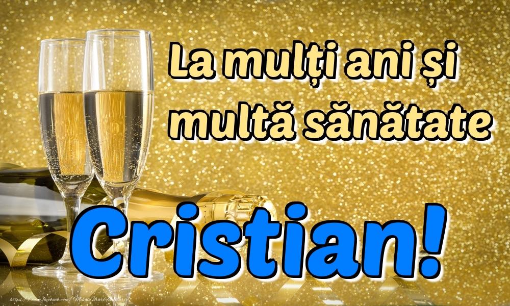 Felicitari de la multi ani | La mulți ani multă sănătate Cristian!