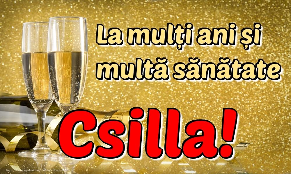 Felicitari de la multi ani | La mulți ani multă sănătate Csilla!