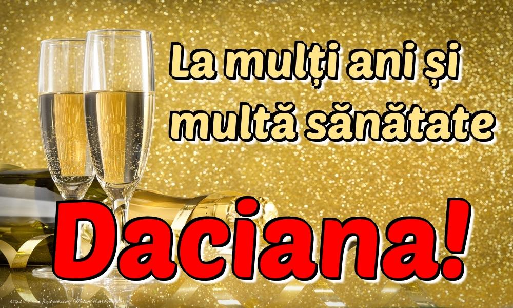 Felicitari de la multi ani | La mulți ani multă sănătate Daciana!