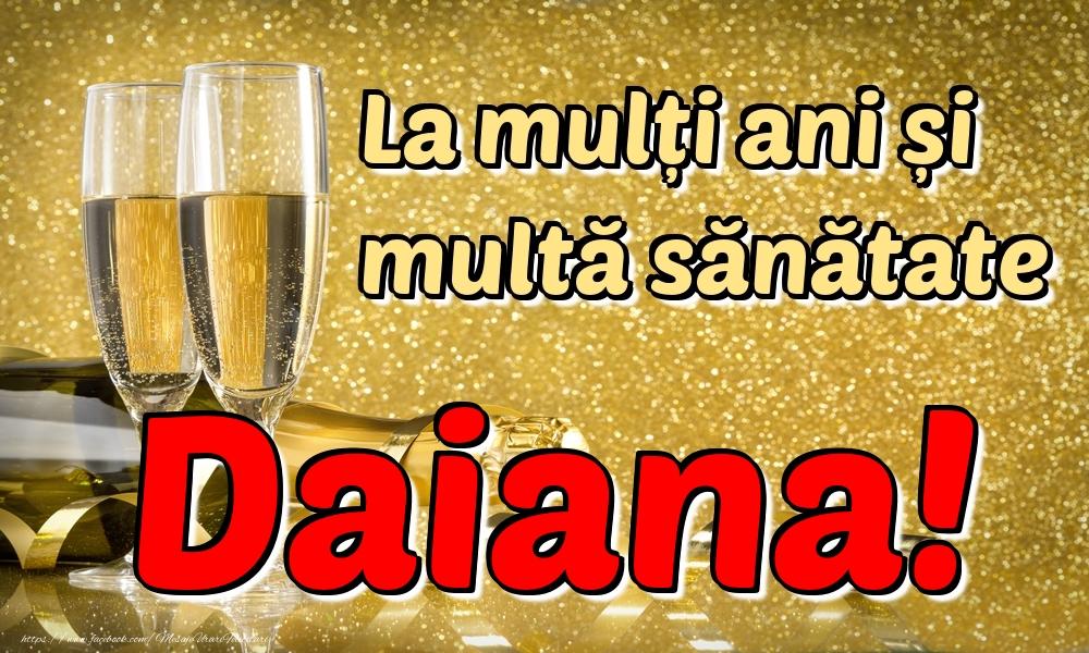 Felicitari de la multi ani   La mulți ani multă sănătate Daiana!
