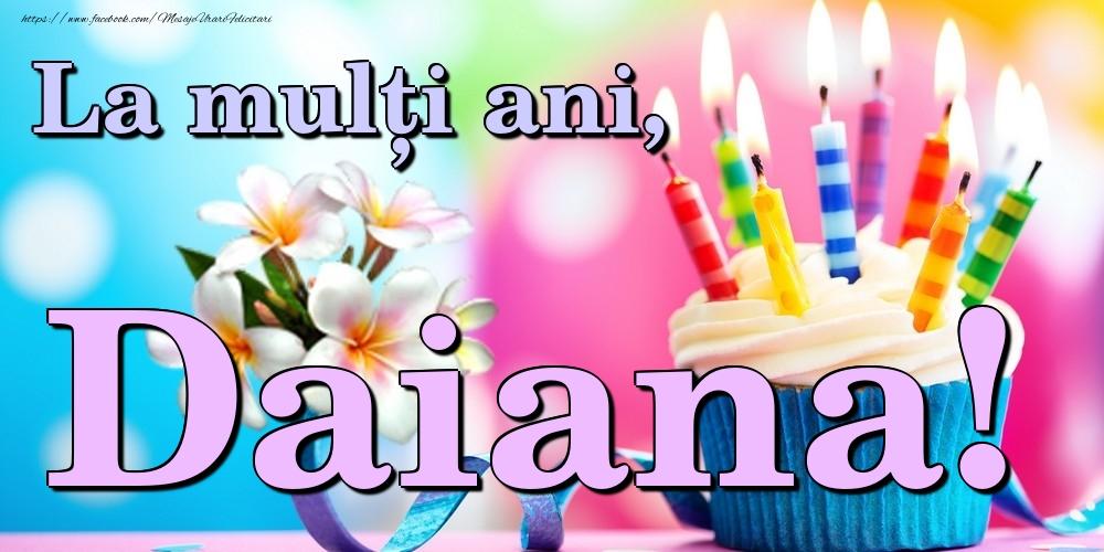 Felicitari de la multi ani   La mulți ani, Daiana!
