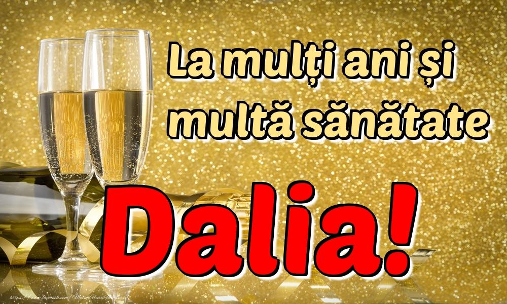 Felicitari de la multi ani | La mulți ani multă sănătate Dalia!