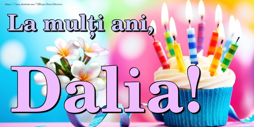 Felicitari de la multi ani | La mulți ani, Dalia!