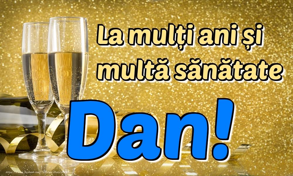 Felicitari de la multi ani | La mulți ani multă sănătate Dan!