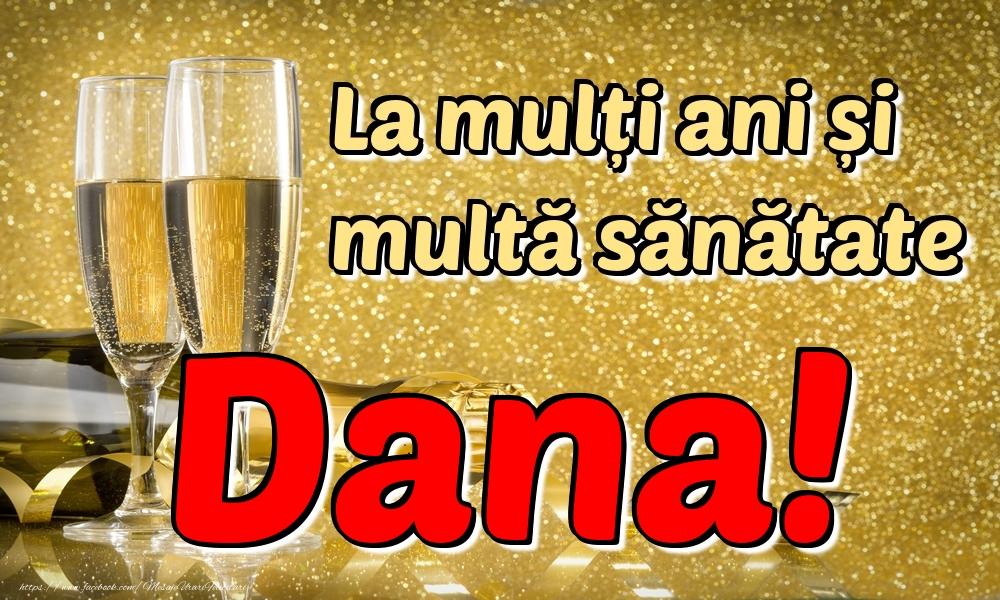 Felicitari de la multi ani | La mulți ani multă sănătate Dana!