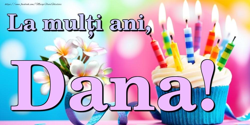Felicitari de la multi ani | La mulți ani, Dana!