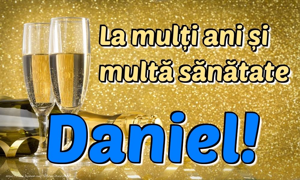 Felicitari de la multi ani   La mulți ani multă sănătate Daniel!