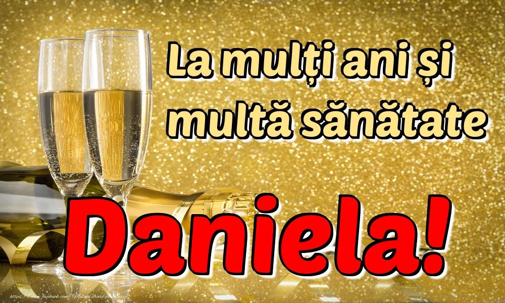 Felicitari de la multi ani | La mulți ani multă sănătate Daniela!