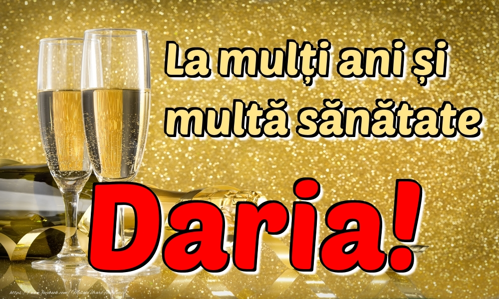 Felicitari de la multi ani | La mulți ani multă sănătate Daria!