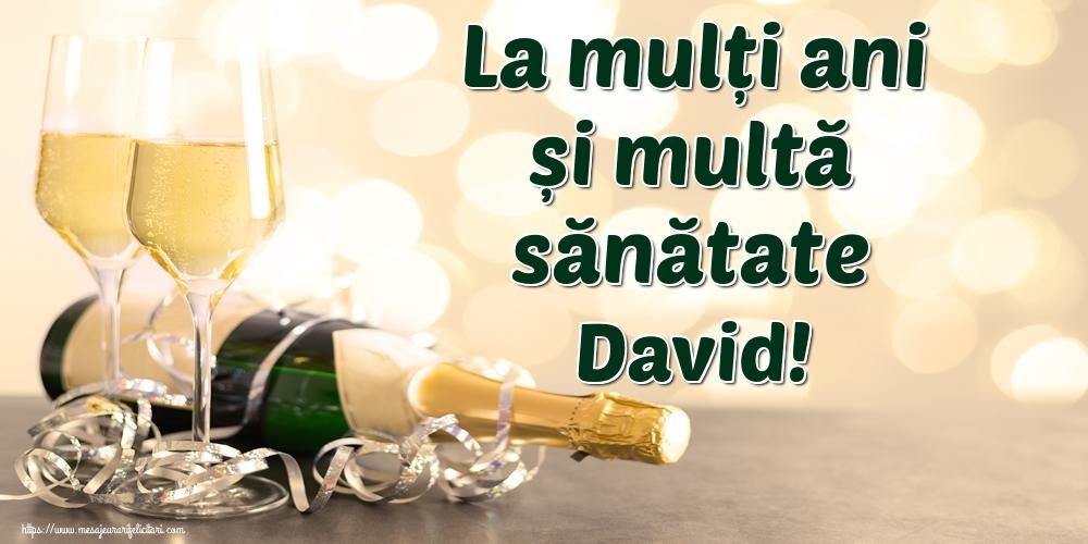 Felicitari de la multi ani   La mulți ani și multă sănătate David!