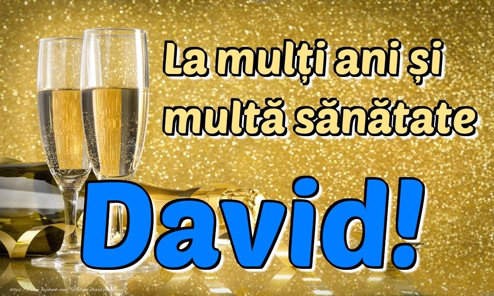 Felicitari de la multi ani   La mulți ani multă sănătate David!