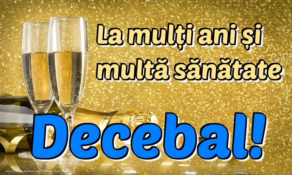 Felicitari de la multi ani   La mulți ani multă sănătate Decebal!