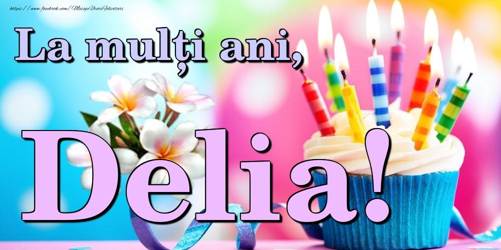 Felicitari de la multi ani | La mulți ani, Delia!