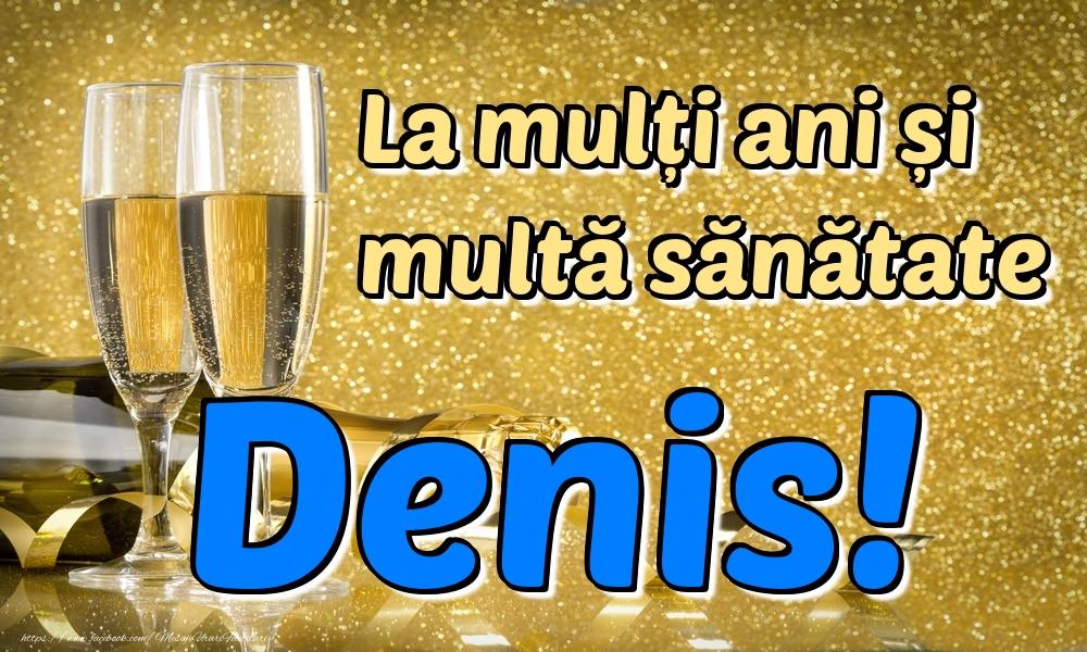 Felicitari de la multi ani | La mulți ani multă sănătate Denis!