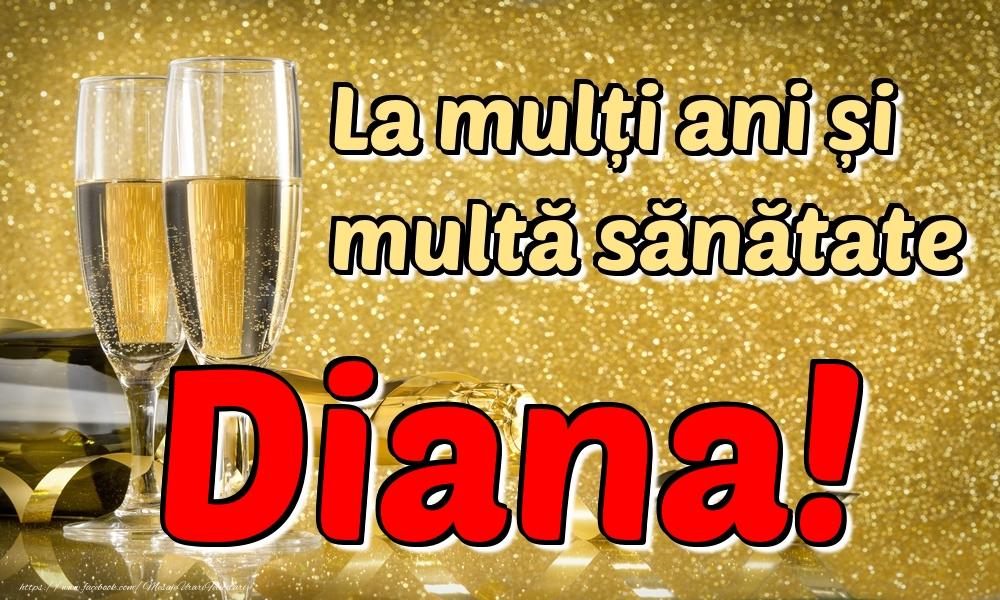 Felicitari de la multi ani | La mulți ani multă sănătate Diana!