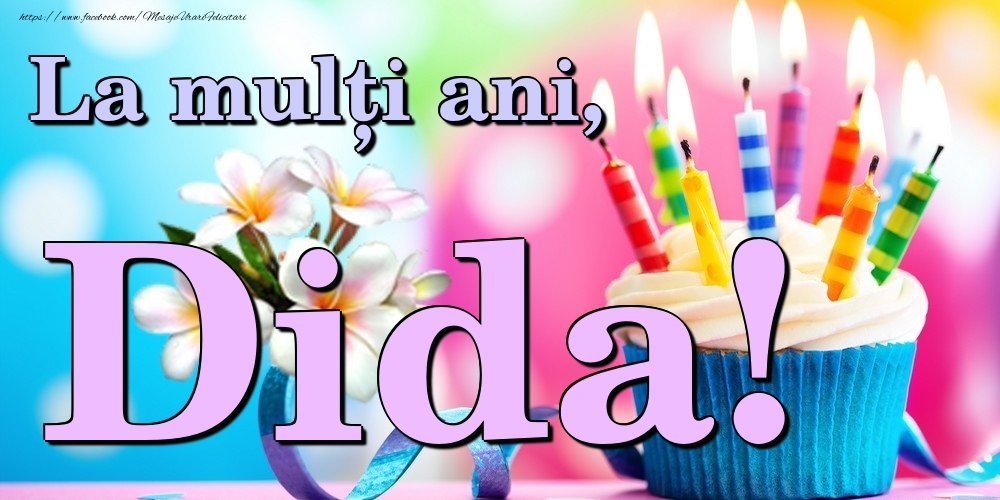 Felicitari de la multi ani | La mulți ani, Dida!