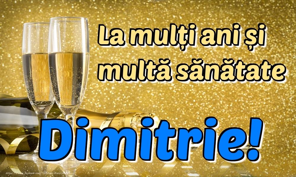 Felicitari de la multi ani   La mulți ani multă sănătate Dimitrie!