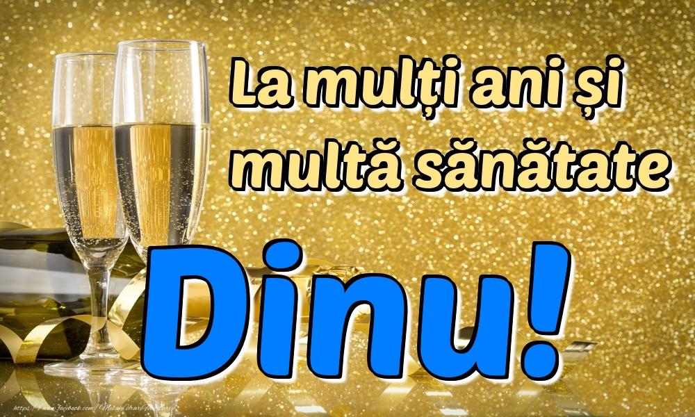 Felicitari de la multi ani | La mulți ani multă sănătate Dinu!