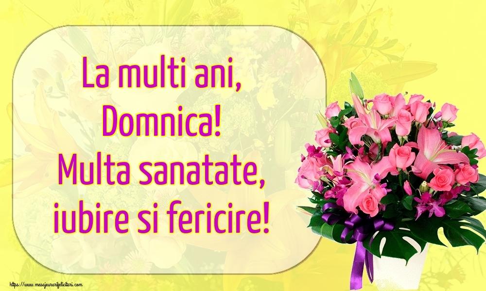 Felicitari de la multi ani   La multi ani, Domnica! Multa sanatate, iubire si fericire!